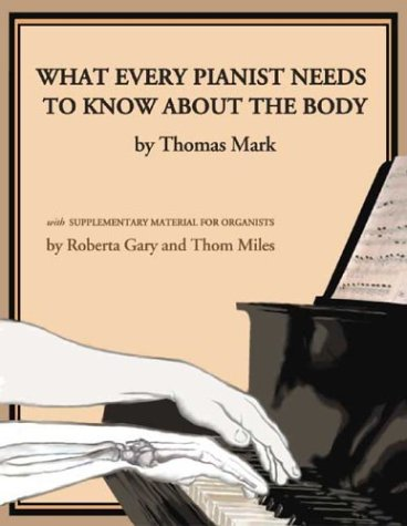 What Every Pianist Needs to Know about the Body   2003 edition cover