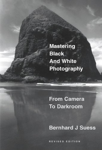 Mastering Black-and-White Photography From Camera to Darkroom 2nd 2003 (Revised) edition cover