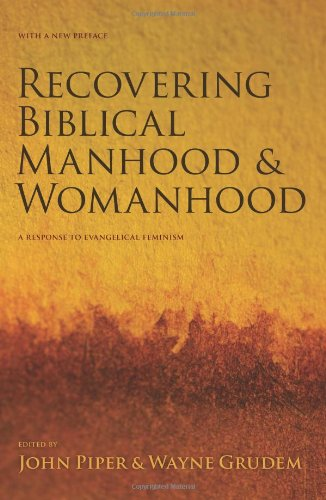 Recovering Biblical Manhood and Womanhood A Response to Evangelical Feminism 2nd 2006 (Reprint) edition cover