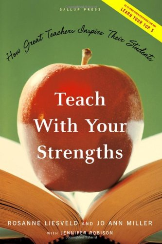 Teach with Your Strengths How Great Teachers Inspire Their Students  2005 edition cover