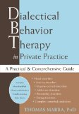 Dialectical Behavior Therapy in Private Practice A Practical and Comprehensive Guide  2005 9781608829064 Front Cover