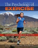 The Psychology of Exercise: Integrating Theory and Practice  2014 9781621590064 Front Cover