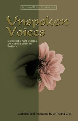 Unspoken Voices Selected Short Stories by Korean Women Writers  2002 edition cover
