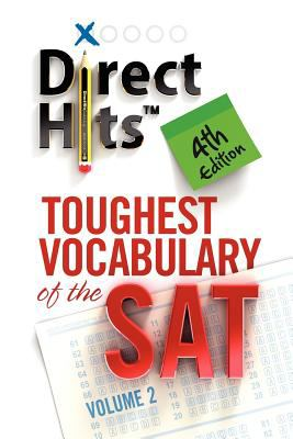 Direct Hits Toughest Vocabulary of the SAT: 4th Edition N/A 9781936551064 Front Cover