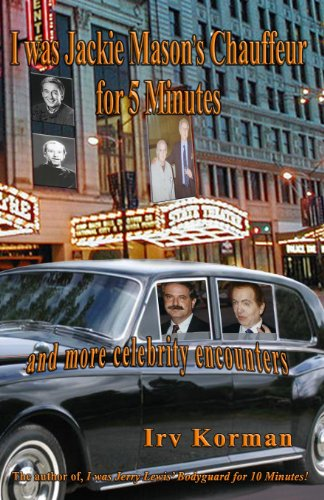 I Was Jackie Mason's Chauffeur for 5 Minutes And More Celebrity Encounters  2013 9781940466064 Front Cover