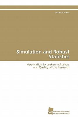 Simulation and Robust Statistics Application to Laeken Indicators and Quality of Life Research N/A 9783838127064 Front Cover