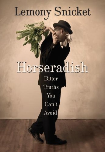 Horseradish Bitter Truths You Can't Avoid  2007 9780061240065 Front Cover