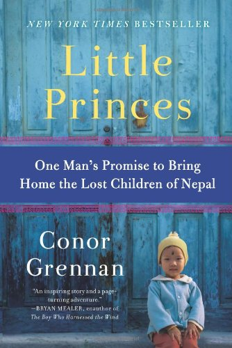Little Princes One Man's Promise to Bring Home the Lost Children of Nepal N/A 9780061930065 Front Cover