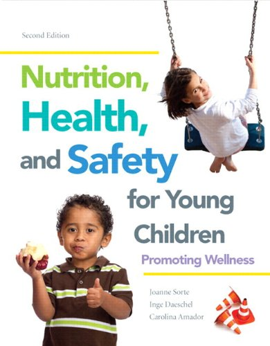 Nutrition, Health, and Safety for Young Children Promoting Wellness 2nd 2014 9780133424065 Front Cover