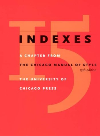 Indexes A Chapter from the Chicago Manual of Style 15th 2003 9780226104065 Front Cover