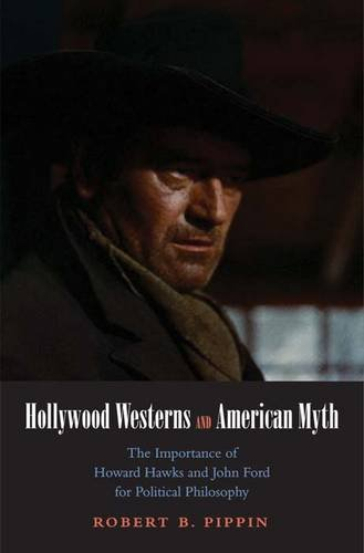 Hollywood Westerns and American Myth The Importance of Howard Hawks and John Ford for Political Philosophy  2012 edition cover