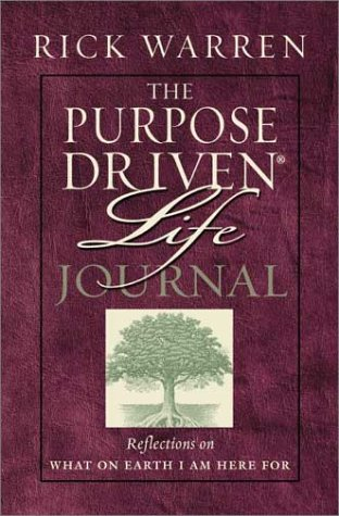 Purpose-Driven Life Prayer Journal Reflections on What on Earth Am I Here For  2002 (Deluxe) edition cover