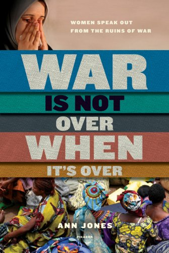 War Is Not over When It's Over Women Speak Out from the Ruins of War  2011 edition cover