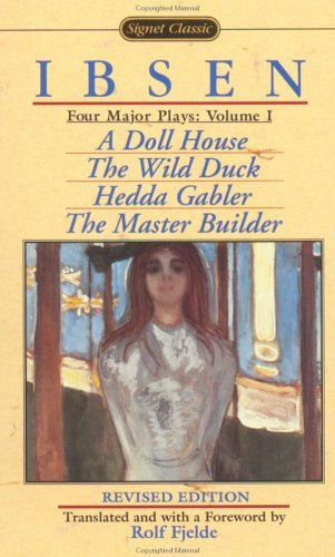 Four Major Plays A Doll House; the Wild Duck; Hedda Gabler; the Master Builder  1992 (Revised) edition cover