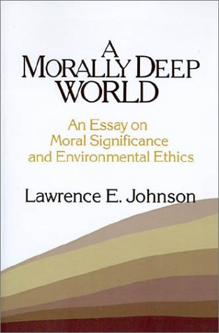 Morally Deep World An Essay on Moral Significance and Environmental Ethics  1993 edition cover