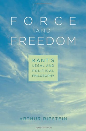 Force and Freedom Kant's Legal and Political Philosophy  2009 edition cover
