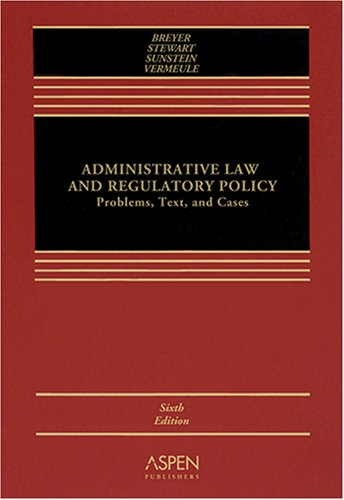 Administrative Law and Regulatory Policy Problems, Text, and Cases 6th 2006 (Revised) edition cover