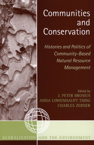 Communities and Conservation Histories and Politics of Community-Based Natural Resource Management 2nd 2005 9780759105065 Front Cover