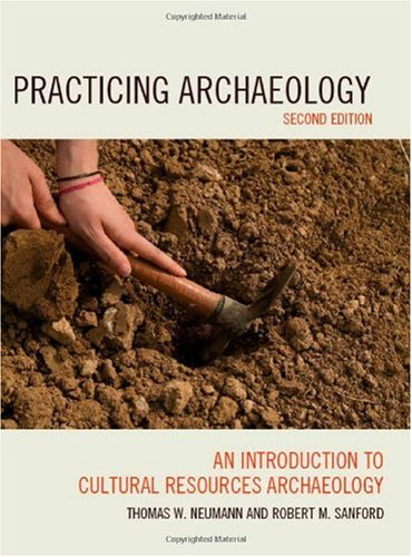 Practicing Archaeology An Introduction to Cultural Resources Archaeology 2nd 2010 (Revised) edition cover