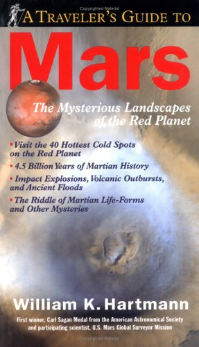 Traveler's Guide to Mars The Mysterious Landscapes of the Red Planet  2003 edition cover