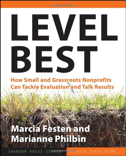 Level Best How Small and Grassroots Nonprofits Can Tackle Evaluation and Talk Results  2006 edition cover