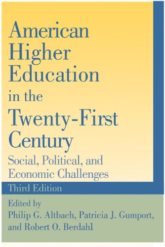 American Higher Education in the Twenty-First Century Social, Political, and Economic Challenges 3rd 2011 edition cover