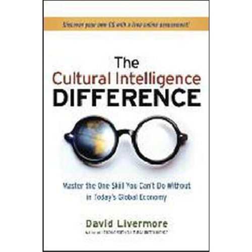 Cultural Intelligence Difference Master the One Skill You Can't Do Without in Today's Global Economy  2011 edition cover