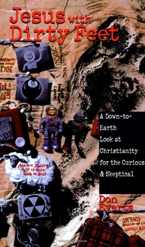 Jesus with Dirty Feet A Down-to-Earth Look at Christianity for the Curious and Skeptical N/A 9780830822065 Front Cover