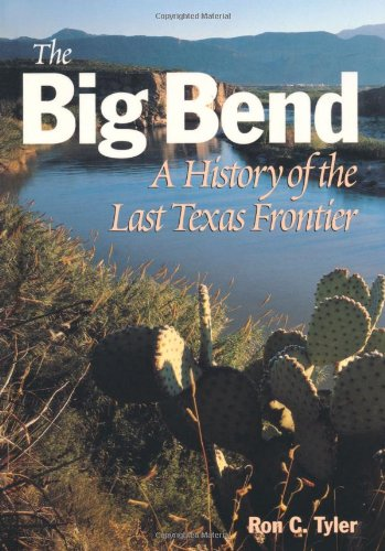 Big Bend A History of the Last Texas Frontier Reprint  edition cover