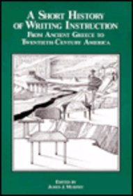 Short History of Writing Instruction From Ancient Greece to Twentieth-Century America  1995 edition cover