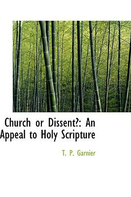 Church or Dissent? : An Appeal to Holy Scripture  2009 edition cover