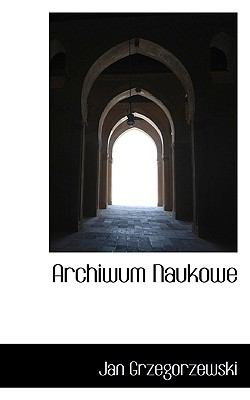 Archiwum Naukowe  N/A 9781116763065 Front Cover