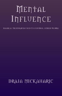 Mental Influence Magical Techniques Used to Control Other People N/A 9781401081065 Front Cover