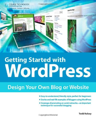 Getting Started with WordPress Design Your Own Blog or Website  2012 9781435460065 Front Cover