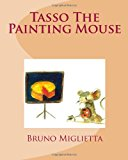 Tasso the Painting Mouse  Large Type 9781484912065 Front Cover
