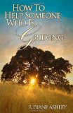How to Help Someone Who Is Grieving  N/A 9781484941065 Front Cover