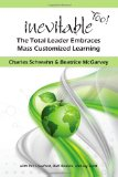 Inevitable Too! The Total Leader Embraces Mass Customized Learning N/A 9781490386065 Front Cover