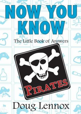 Now You Know Pirates The Little Book of Answers  2008 9781550028065 Front Cover