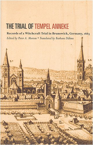 Trial of Temple Anneke Records of a Witchcraft Trial in Brunswick, Germany 1663  2005 edition cover