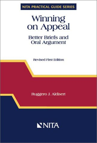 Winning on Appeal Better Briefs and Oral Argument  1996 (Revised) edition cover