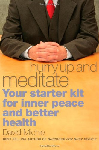 Hurry up and Meditate Your Starter Kit for Inner Peace and Better Health  2008 9781559393065 Front Cover