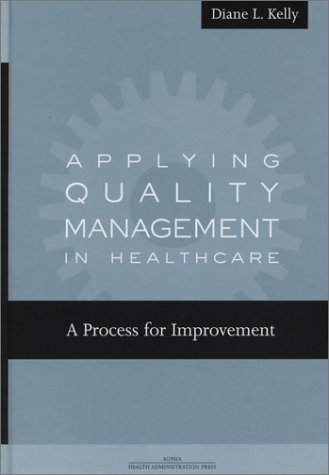 Applying Quality Management A Process for Improvement  2003 9781567932065 Front Cover