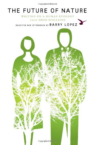 Future of Nature Writing on a Human Ecology from Orion Magazine  2007 edition cover