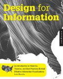 Design for Information An Introduction to the Histories, Theories, and Best Practices Behind Effective Information Visualizations  2013 edition cover