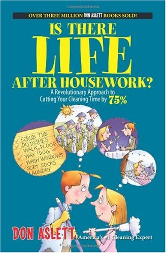 Is There Life after Housework? A Revolutionary Approach to Cutting Your Cleaning Time 75% 2nd 2005 9781593375065 Front Cover