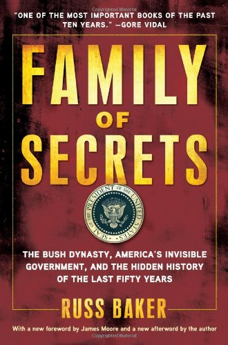 Family of Secrets The Bush Dynasty, America's Invisible Government, and the Hidden History of the Last Fifty Years  2009 edition cover