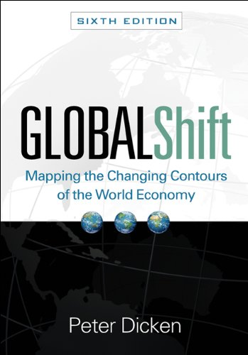 Global Shift, Sixth Edition Mapping the Changing Contours of the World Economy 6th 2011 edition cover
