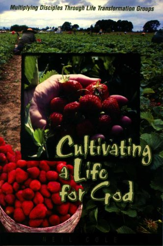 Cultivating a Life for God Multiplying Disciples Through Life Transformation Groups  1999 edition cover