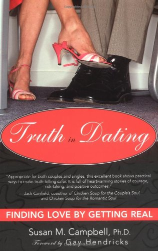 Truth in Dating Finding Love by Getting Real  2004 9781932073065 Front Cover