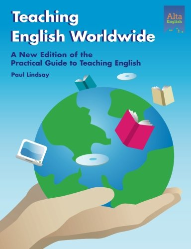 Teaching English Worldwide Second Edition of the Practical Guide to Teaching English 2nd 2014 edition cover